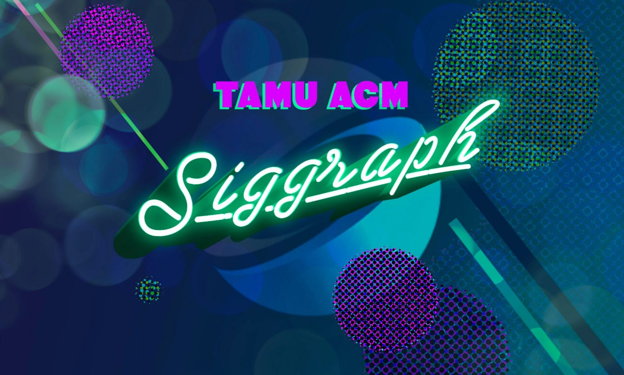Texas A&M University ACM SIGGRAPH